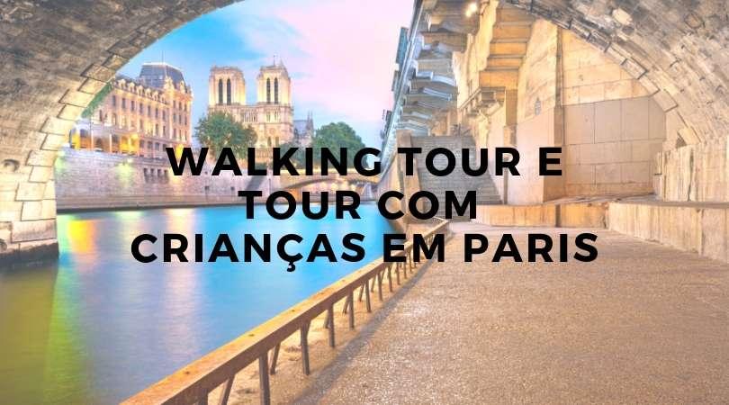 Tour em Paris com crianças e walking tour